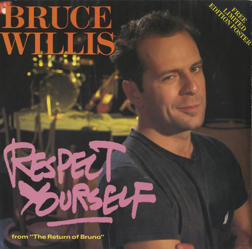Bruce Willis – Respect your self (1987)