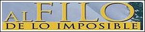 Al filo de lo Imposible (1982 – actualidad) (I)