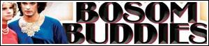 Bossom Buddies (1980-1982)