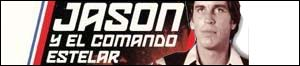 Rarezas de los ochenta: Jason y el Comando Estelar
