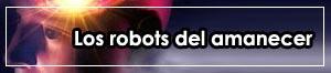 Los robots del amanecer (1983)